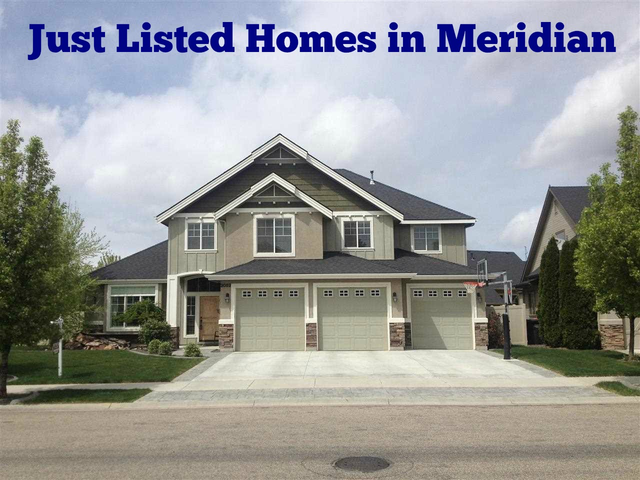 Just Listed Homes in Meridian, Idaho